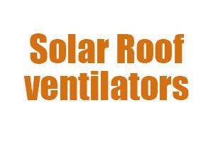 Solar Roof ventilators