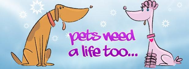 Pets Need a Life Too