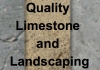 Quality Limestone and Landscaping
