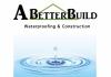A Better Build Waterproofing & Construction