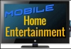 Mobile Home Entertainment