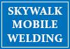 Skywalk Mobile Welding