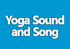 Yoga Sound and Song