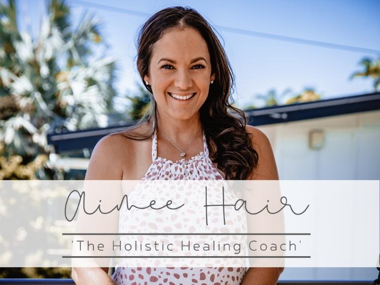 Aimee Hair - 'The Holistic Healing Coach'