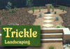 Trickle Landscaping