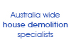 Australia wide house demolition specialists