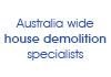 Australia wide house demolition specialists