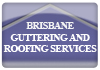 Brisbane Guttering and Roofing Services Pty Ltd
