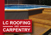 LC Roofing & Carpentry - Carpenters
