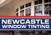 Central Coast & Newcastle Window Tinting