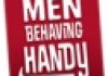 Men Behaving Handy