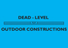 Dead-Level Outdoor Constructions