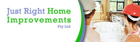 Just Right Home Improvements Pty Ltd