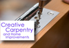Creative Carpentry and Home Improvements