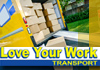 Love your work removals and transport