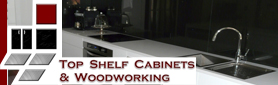 Top Shelf Cabinets & Woodworking - Kitchens