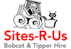 Sites-R-Us Bobcat & Tipper Hire