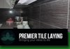 Premier Tile Laying