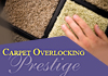 Prestige Carpet Overlocking