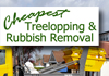 Cheapest Treelopping & Rubbish Removal