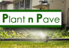 Plant n Pave