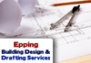 Epping Building Design & Drafting Services