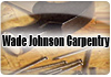 Wade Johnson Carpentry