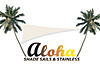 Aloha Shade Sails & Stainless