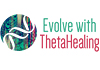 Evolve With ThetaHealing