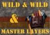 Wild & Wild & Master Layers