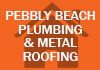Pebbly Beach Plumbing & Metal Roofing