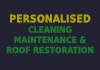 Personalised Cleaning, Maintenance & Roof Restoration