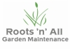Roots 'n' All Garden Maintenance