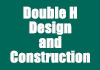 Double H Design and Construction
