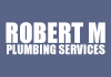 Robert M Plumbing Services