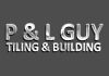 P & L Guy Tiling & Building