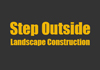 Step Outside Landscape Construction