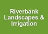 Riverbank Landscapes & Irrigation