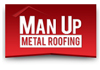 Man up metal roofing