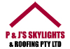 P & J's Skylights & Roofing Pty Ltd