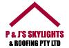 P & J's Skylights & Roofing Pty Ltd