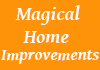 Magical Home Improvements