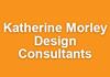 Katherine Morley Design Consultants