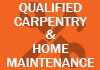 Qualified Carpentry and Home maintenance