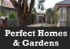 Perfect Homes and Gardens