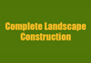 Complete landscape construction