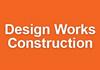 Design Works Construction