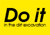 Do it in the dirt excavation