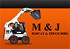 M & J Bobcat and Truck Hire