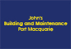 John's Building and Maintenance Port Macquarie
